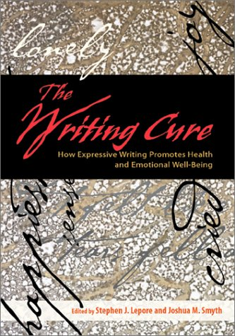 The Writing Cure: How Expressive Writing Promotes Health and Emotional Well- Being 9781557989109