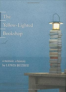 The Yellow-Lighted Bookshop: A Memoir, a History 9781555974503