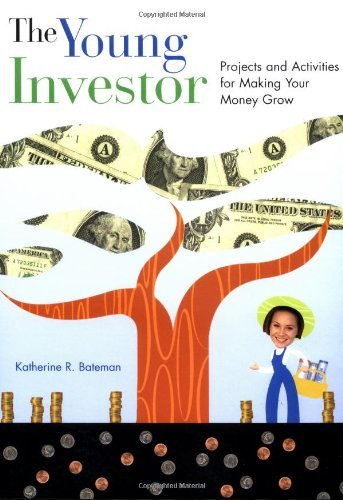 The Young Investor: Projects and Activities for Making Your Money Grow 9781556523960