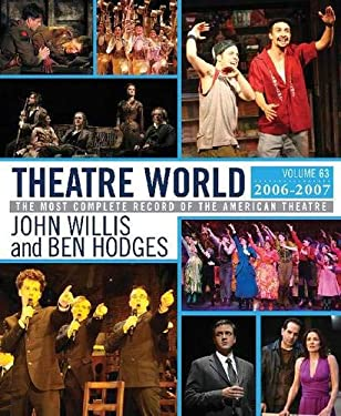 Theatre World: Volume 63, 2006-2007 9781557837288