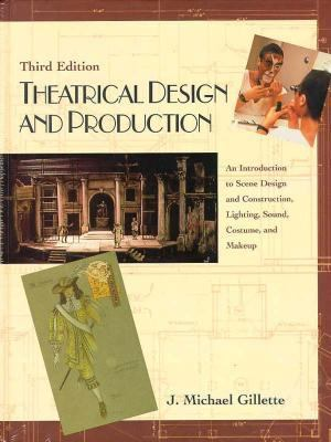 Theatrical Design and Production: An Introduction to Scene Design and Construction - 3rd Edition