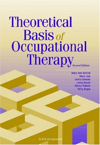 Theoretical Basis of Occupational Therapy 9781556425400