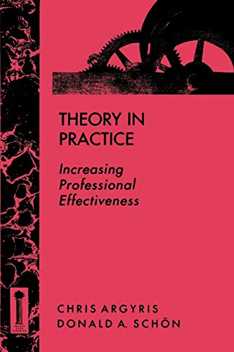Theory in Practice: Increasing Professional Effectiveness 9781555424466