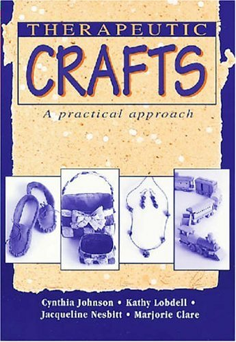 Therapeutic Crafts: A Practical Approach 9781556422799