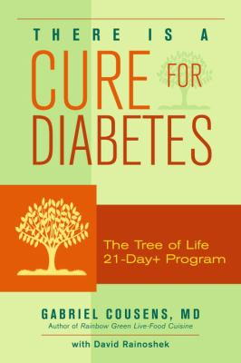There Is a Cure for Diabetes: The Tree of Life 21-Day+ Program 9781556436918
