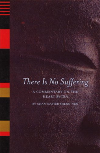 There is No Suffering: A Commentary on the Heart Sutra 9781556433856