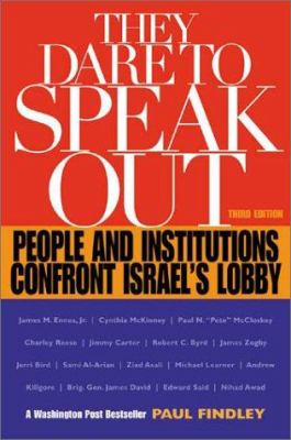 They Dare to Speak Out: People and Institutions Confront Israel's Lobby 9781556524820