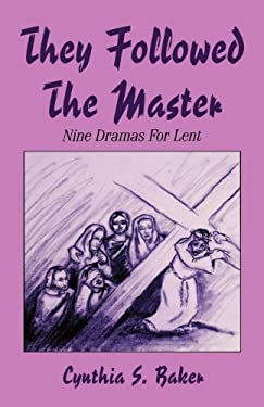 They Followed the Master: Nine Dramas for Lent 9781556737046