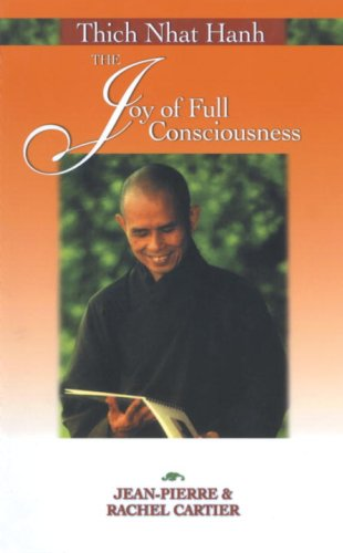 Thich Nhat Hanh: The Joy of Full Consciousness 9781556434204