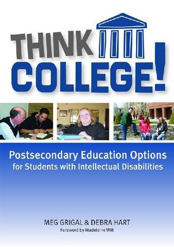 Think College!: Postsecondary Education Options for Students with Intellectual Disabilities 9781557669179
