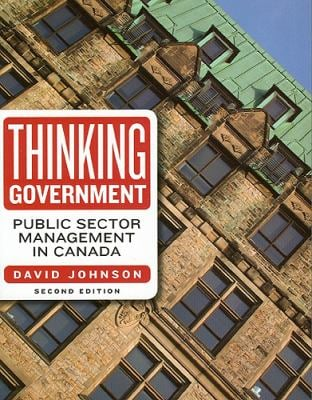 Thinking Government: Public Sector Management in Canada, Second Edition 9781551117799