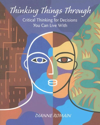 Thinking Things Through: Critical Thinking for Decisions You Can Live with 9781559341752