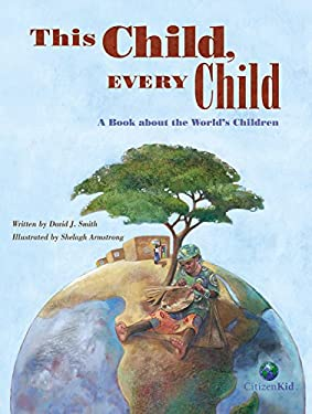 This Child, Every Child: A Book about the World's Children 9781554534661