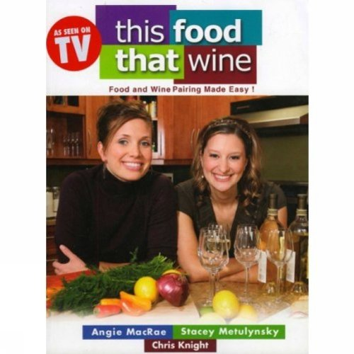 This Food, That Wine: Wine and Food Pairing Made Easy 9781552786840
