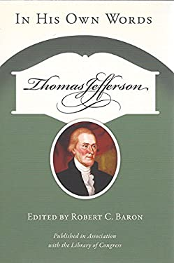 Thomas Jefferson: In His Own Words 9781555917111