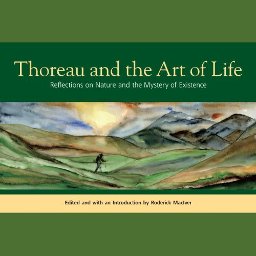 Thoreau and the Art of Life: Reflections on Nature and the Mystery of Existence 9781556438837