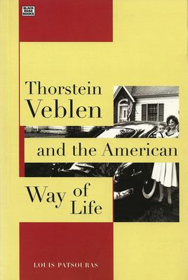 Thorstein Veblen and the American Way of Life 9781551642291