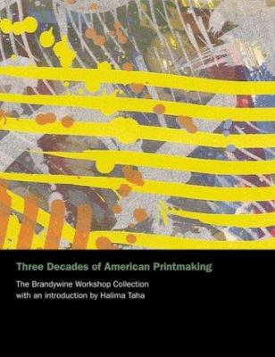 Three Decades of American Printinmaking: The Brandywine Workshop Collection 9781555952419