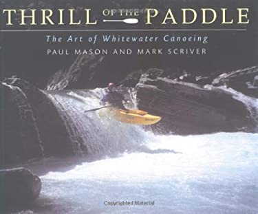 Thrill of the Paddle: The Art of Whitewater Canoeing 9781552094518