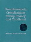 Thromboembolic Complications During Infancy and Childhood [With CDROM] 9781550090369