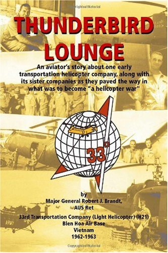 Thunderbird Lounge: An Aviator's Story about One Early Transportation Helicopter Company, Along with Its Sister Companies as They Paved th 9781553690061