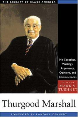 Thurgood Marshall: His Speeches, Writings, Arguments, Opinions, and Reminiscences 9781556523854