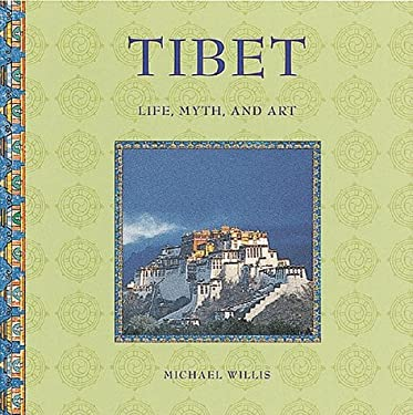 Tibet: Life, Myth, and Art 9781556709272