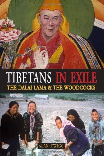 Tibetans in Exile: The Dalai Lama & the Woodcocks 9781553800798