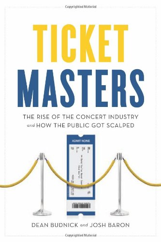 Ticket Masters: The Rise of the Concert Industry and How the Public Got Scalped 9781550229493