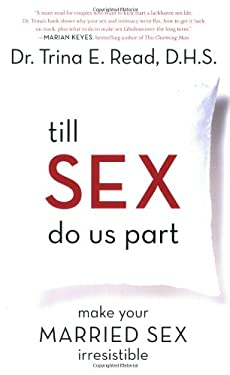 Till Sex Do Us Part: Make Your Married Sex Irresistible 9781552639993