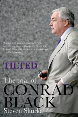 Tilted: The Trial of Conrad Black 9781550027976