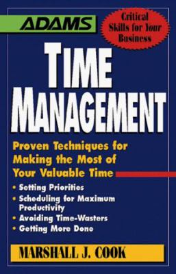 Time Management: Proven Techniques for Making the Most of Your Valuable Time 9781558507999