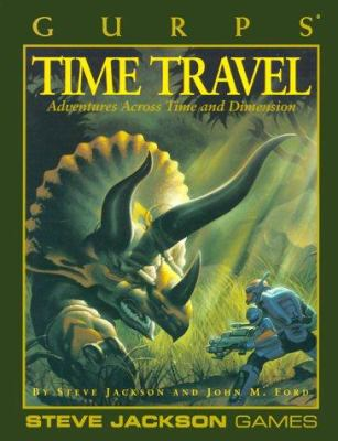 Time Travel: Adventures Across Time and Dimension 9781556341151