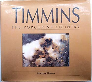 Timmins: The Porcupine Country 9781550460506