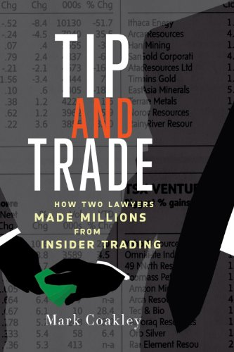 Tip and Trade: How Two Lawyers Made Millions from Insider Trading 9781550229868