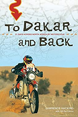 To Dakar and Back: 21 Days Across North Africa by Motorcycle 9781550228083