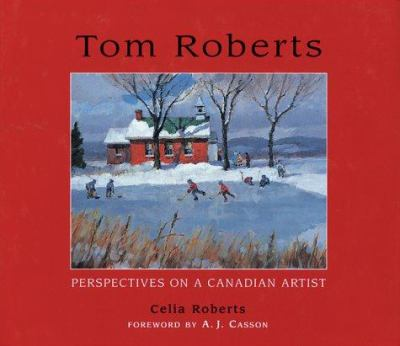 Tom Roberts: Perspectives on a Canadian Artist 9781550463361