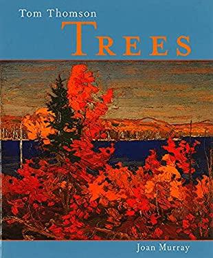 Tom Thomson: Trees 9781552780923