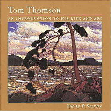 Tom Thomson: An Introduction to His Life and Art 9781552976821