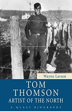 Tom Thomson: Artist of the North 9781554887729