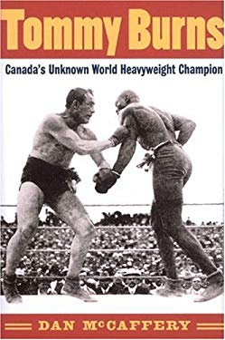 Tommy Burns: Canada's Unknown World Heavyweight Champion 9781550286977