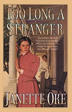 Too Long a Stranger (Women of the West, Book 9), Janette Oke, 9781556614569, Boo