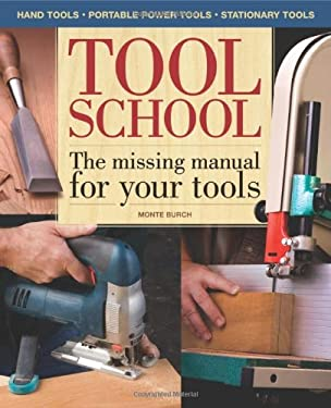 Tool School: The Missing Manual for Your Tools 9781558708518