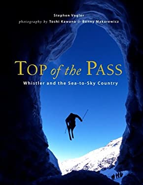 Top of the Pass: Whistler and the Sea-To-Sky Country 9781550174304