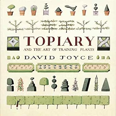Topiary and the Art of Training Plants 9781552094204