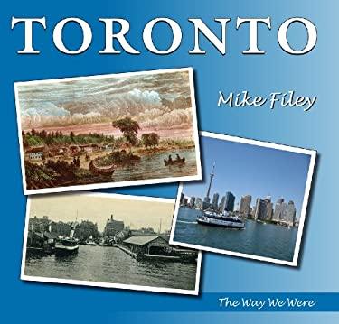 Toronto: The Way We Were 9781550028423