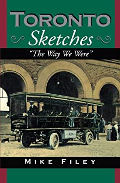 Toronto Sketches: The Way We Were 9781550021769
