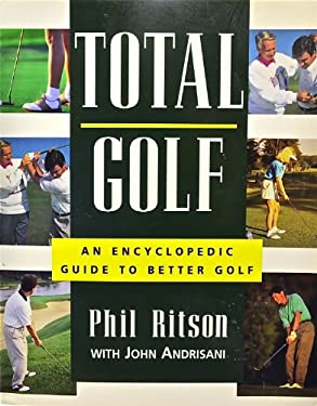 Total Golf: An Encyclopedic Guide 9781558218901