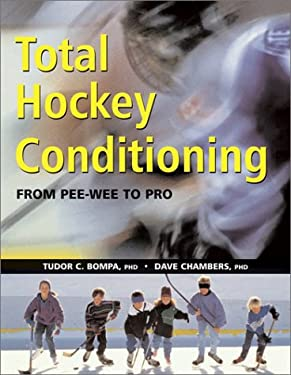 Total Hockey Conditioning: From Pee-Wee to Pro 9781552978528