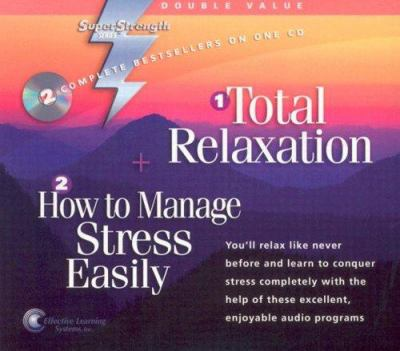 Total Relaxation + How to Manage Stress Easily 9781558481107